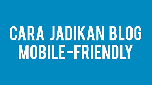 cara-jadikan-blog-mobile-friendly